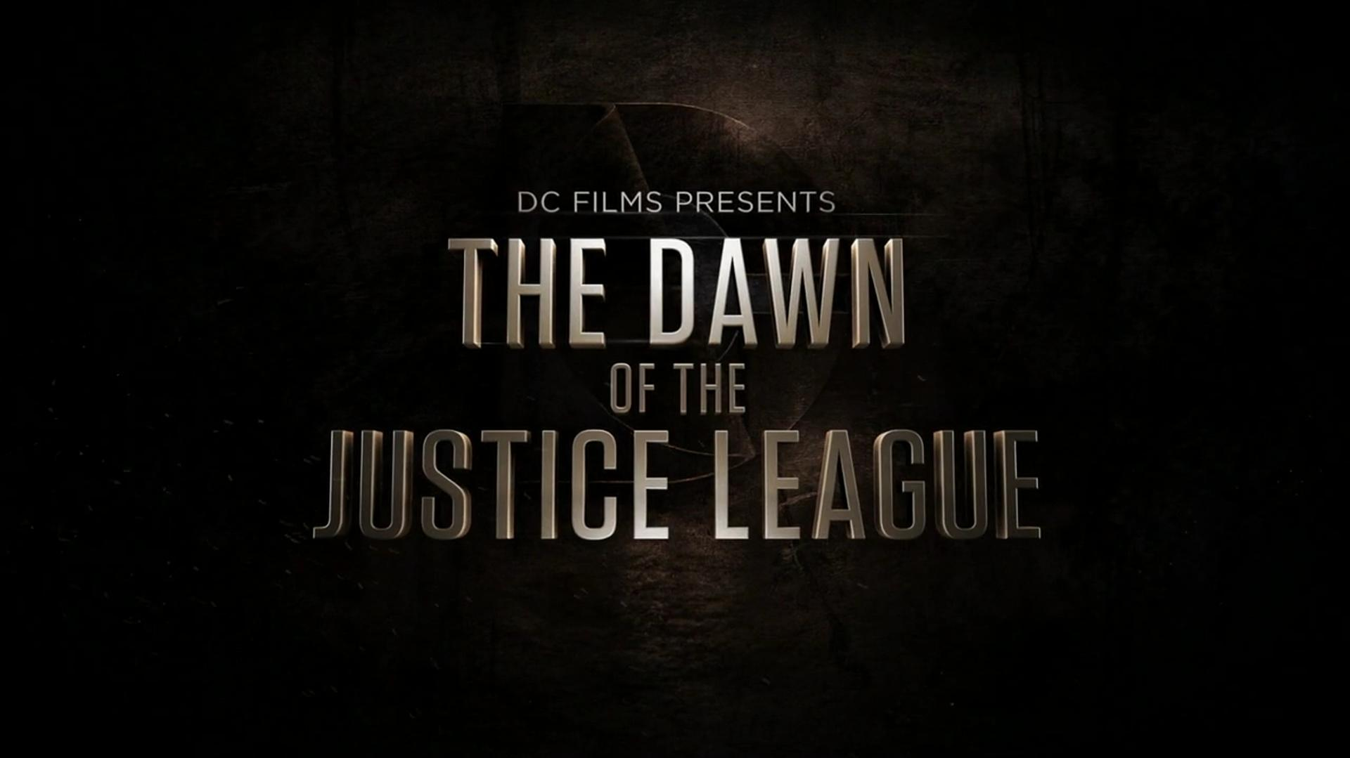 DC Films Presents The Dawn of the Justice League
