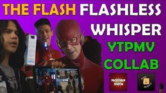 Flashless Whisper - The Flash YTPMV Collab