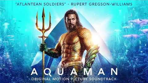 Atlantean Soldiers - Aquaman Soundtrack - Rupert Gregson-Williams Official Video