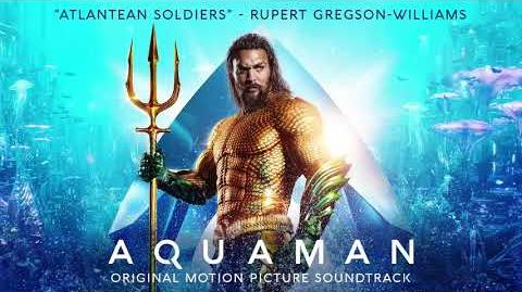 Atlantean Soldiers - Aquaman Soundtrack - Rupert Gregson-Williams Official Video