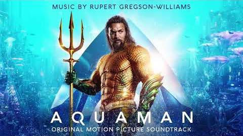He Commands The Sea - Aquaman Soundtrack - Rupert Gregson-Williams Official Video