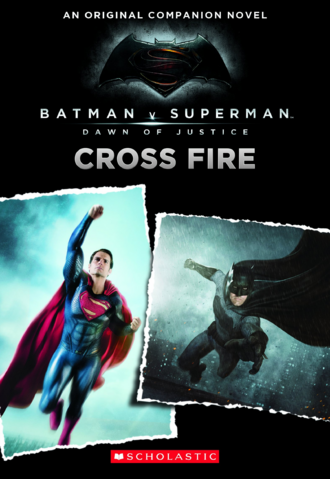 File:Batman v Superman Dawn of Justice – Cross Fire cover.png