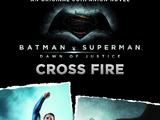 Batman v Superman: Dawn of Justice – Cross Fire