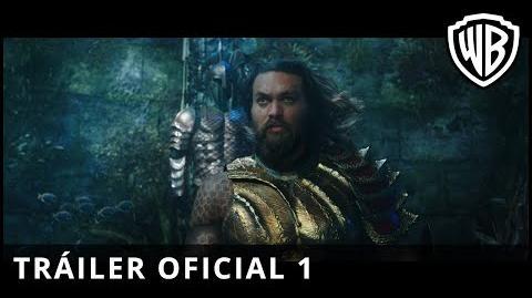 Aquaman - Tráiler Oficial Castellano