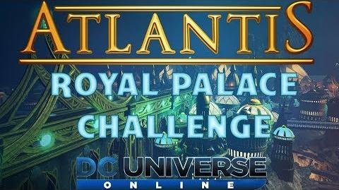 DCUO Atlantis Royal Palace Challenge