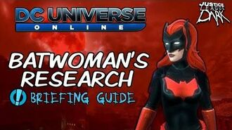 DCUO Episode 34 Batwoman's Research Briefings