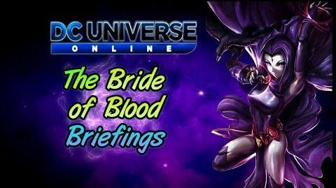 DCUO The Bride Of Blood Briefings