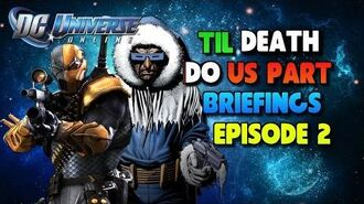 DC Universe Online Til Death Do Us Part Episode 2 Briefings