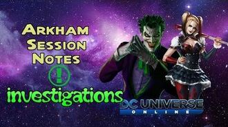 Dc Universe Online Arkham Session Notes Investigations