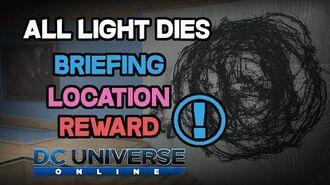 DCUO - Briefing - All Light Dies Location & Reward