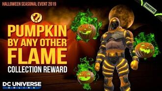 """DCUO Halloween Event 2019 """"Pumpkin By Any Other Flame"""" Collection Reward"""