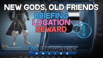 DCUO - Briefing - New Gods, Old Friends Location & Reward