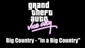 """GTA Vice City Big Country - """"In a Big Country"""""""