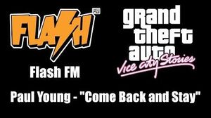 "GTA Vice City Stories - Flash FM Paul Young - ""Come Back and Stay"""
