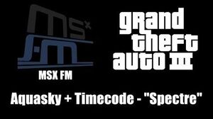 "GTA III (GTA 3) - MSX FM Aquasky Timecode - ""Spectre"""