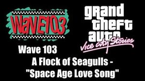 "GTA Vice City Stories - Wave 103 A Flock of Seagulls - ""Space Age Love Song"""
