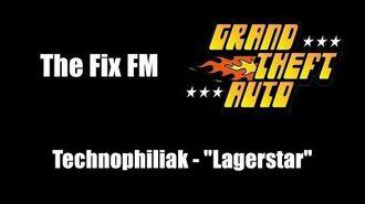 """GTA 1 (GTA I) - The Fix FM Technophiliak - """"Lagerstar"""""""