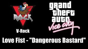 "GTA Vice City - V-Rock Love Fist - ""Dangerous Bastard"""