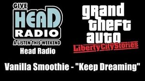 "GTA Liberty City Stories - Head Radio Vanilla Smoothie - ""Keep Dreaming"""