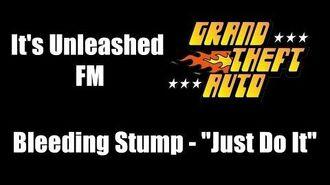 """GTA 1 (GTA I) - It's Unleashed FM Bleeding Stump - """"Just Do It"""""""
