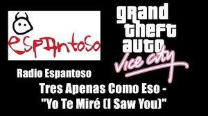 """GTA Vice City - Radio Espantoso Tres Apenas Como Eso - """"Yo Te Miré"""" (""""I Saw You"""")"""