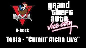 "GTA Vice City - V-Rock Tesla - ""Cumin' Atcha Live"""