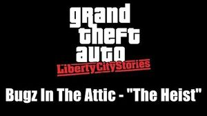"GTA Liberty City Stories Bugz In The Attic - ""The Heist"""