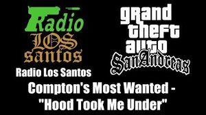 """GTA San Andreas - Radio Los Santos Compton's Most Wanted - """"Hood Took Me Under"""""""