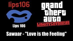 "GTA Liberty City Stories - Lips 106 Sawaar - ""Love is the Feeling"""
