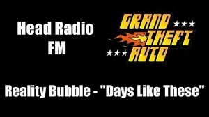 "GTA 1 (GTA I) - Head Radio FM Reality Bubble - ""Days Like These"""