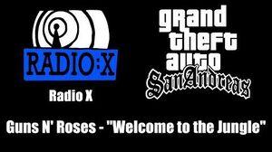 "GTA San Andreas - Radio X Guns N' Roses - ""Welcome to the Jungle"""
