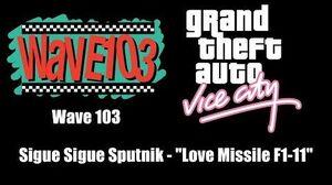 "GTA Vice City - Wave 103 Sigue Sigue Sputnik - ""Love Missile F1-11"""