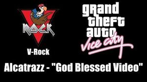 "GTA Vice City - V-Rock Alcatrazz - ""God Blessed Video"""