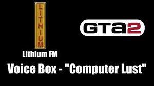 "GTA 2 (GTA II) - Lithium FM Voice Box - ""Computer Lust"""
