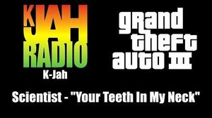 "GTA III (GTA 3) - K-Jah Scientist - ""Your Teeth In My Neck"""