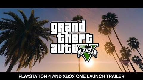 Grand Theft Auto V The Official PlayStation 4 and Xbox One Launch Trailer