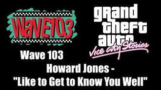 """GTA Vice City Stories - Wave 103 Howard Jones - """"Like to Get to Know You Well"""""""