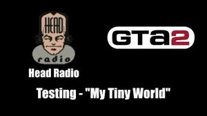"GTA 2 (GTA II) - Head Radio Testing - ""My Tiny World"""