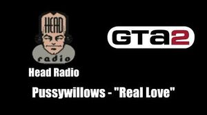 "GTA 2 (GTA II) - Head Radio Pussywillows - ""Real Love"""