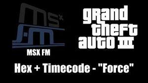 """GTA III (GTA 3) - MSX FM Hex Timecode - """"Force"""""""