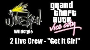 "GTA Vice City - Wildstyle 2 Live Crew - ""Get It Girl"""