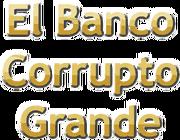 El-Banco-Corrupto-Grande-Logo