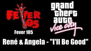 "GTA Vice City - Fever 105 René & Angela - ""I'll Be Good"""