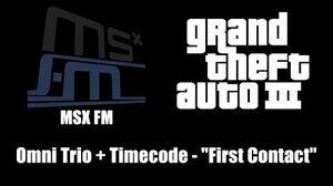 """GTA III (GTA 3) - MSX FM Omni Trio Timecode - """"First Contact"""""""