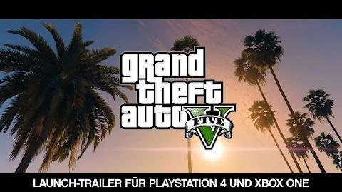 Grand Theft Auto V: Der offizielle Launch-Trailer für PlayStation 4 und Xbox One