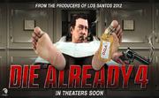 Die-Already-4-Plakat