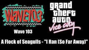 "GTA Vice City - Wave 103 A Flock of Seagulls - ""I Ran (So Far Away)"""