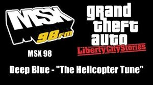 """GTA Liberty City Stories - MSX 98 Deep Blue - """"The Helicopter Tune"""""""