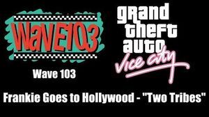 "GTA Vice City - Wave 103 Frankie Goes to Hollywood - ""Two Tribes"""