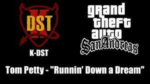 """GTA San Andreas - K-DST Tom Petty - """"Runnin' Down a Dream"""""""